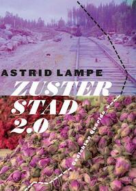 Zusterstad 2.0 - Astrid Lampe (ISBN 9789021412917)
