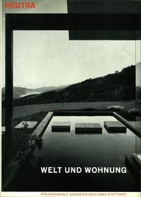 Welt und Wohnung - Richard Neutra