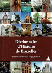 Dictionnaire d'historique de Bruxelles - Serge Jaumain (ISBN 9782930682013)