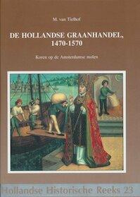 De Hollandse graanhandel, 1470-1570 - M. van Tielhof (ISBN 9789072627155)