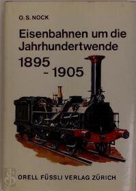 Eisenbahnen um die Jahrhundertwende - O.S. Nock (ISBN 3280006368)
