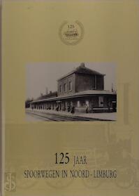 125 jaar spoorwegen in Noord-Limburg - M. van Der Eycken, H. de Bot, J. Schuermans
