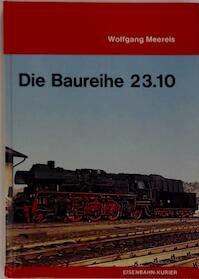 Die Baureihe 23.10 - Wolfgang Meereis (ISBN 3882551259)