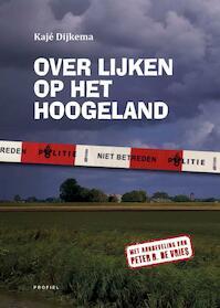 Over lijken op het Hoogeland - Kajé Dijkema (ISBN 9789052941837)