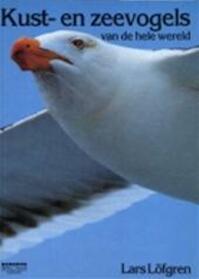 Kust- en zeevogels van de hele wereld - Lars Löfgren, Jacqueline van Leeuwen, L.M.J. van den Bergh (ISBN 9789027478214)