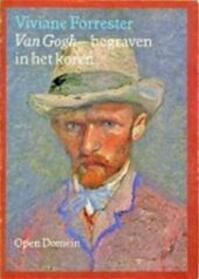 Van Gogh begraven in het koren - Viviane Forrester, P.Ph.J. Klinkenberg (ISBN 9789029517317)