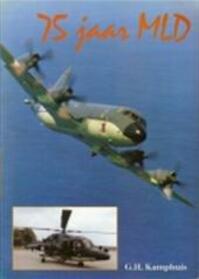 75 jaar MLD - G.H. Kamphuis (ISBN 9789060135174)