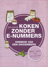Gewoon koken zonder E-nummers - Dinneke van den Dikkenberg (ISBN 9789033634567)