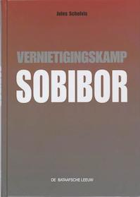 Vernietigingskamp Sobibor - Jules Schelvis (ISBN 9789067076296)