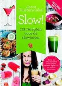 Slow! 175 recepten voor de slowjuicer - Joost Duisterwinkel (ISBN 9789045209463)