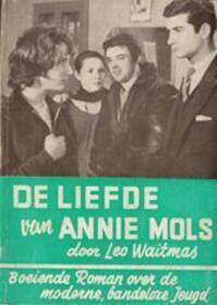 De liefde van Annie Mols - Lew [pseudoniem voor Louis Paul BOON] Waitmas, L. P. Boon