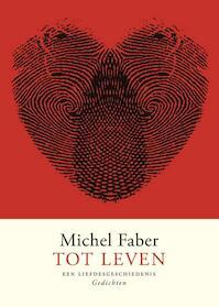 Tot leven - Michel Faber (ISBN 9789460014956)