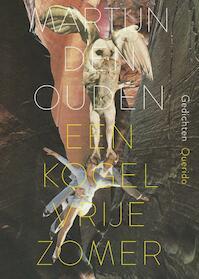 Een kogelvrije zomer - Martijn den Ouden (ISBN 9789021406237)