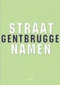 Straatnamen Gentbrugge - Miche Beeckman, AndrÉ Capiteyn, Geert Van Doorne (ISBN 9789053496534)