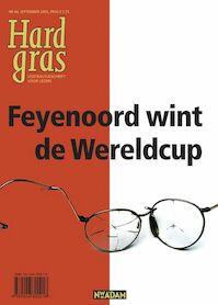 Hard Gras 44 - Feyenoord wint de wereldcup - (ISBN 9789046800218)
