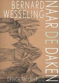 Naar de daken - Bernard Wesseling (ISBN 9789021442150)