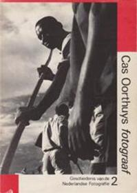 Cas Oorthuys, fotograaf, 1908-1975 - Cas Oorthuys (ISBN 9789065790026)