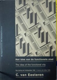 Het idee van de functionele stad = The idea of the functional city - (ISBN 9789056620561)