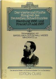 Der Vierte und Funfte Kongress des Deutschen Schachbundes Hamburg 1885 und Frankfurt a.M. 1887 - Bardeleben (ISBN 3283001219)