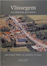 Vlissegem - een 1000 jarige geschiedenis - Germain Monteyne, Ronny Vandaele