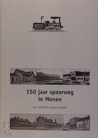 150 jaar spoorweg in Menen - Marc Pyncket, Walter Desmet