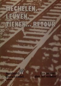 Mechelen, Leuven, Tienen...retour - Unknown