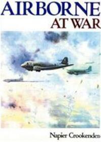 Airborne at war - Napier Crookenden, Napier Crookenden (Sir.) (ISBN 9780711007710)