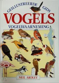 Geillustreerde gids vogels en vogelwaarnemingen - Neil Ardley