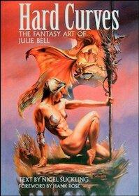 Hard curves - Fantasy art of Julie Bell - Nigel Suckling (ISBN 9781850282235)