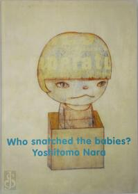 Who Snatched the Babies? - Yoshitomo Nara (ISBN 9782912483164)