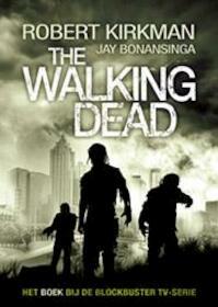 The walking dead - Robert Kirkman, Jay Bonansinga (ISBN 9789024565672)