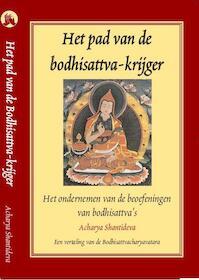 Het pad van de bodhisattva-krijger - Acharya Shantideva (ISBN 9789071886386)