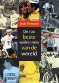 De 100 beste wielrenners van de wereld - J. Nelissen (ISBN 9789020458022)
