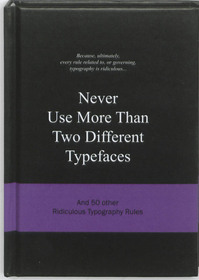 Never use More Than Two Different Typefaces (ISBN 9789063692162)
