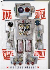 Dag supergrote robot - M. Visser (ISBN 9789044320992)