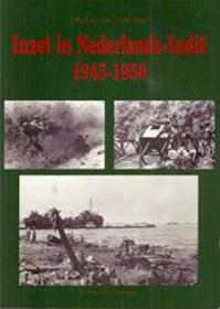 Inzet in Nederlands-Indië 1945 - 1950 - D.W. P.M.H. / STAAT Groen (ISBN 9789068810240)