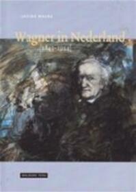 Wagner in Nederland, 1843-1914 - Josine Meurs (ISBN 9789057302244)