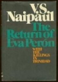 The return of Eva Péron - Vidiadhar Surajprasad Naipaul (ISBN 9780233972381)