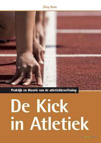 De kick in atletiek - Diny Bom (ISBN 9789072335654)