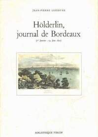 Hölderlin, journal de Bordeaux - Jean-Pierre Lefebvre (ISBN 9782905810380)