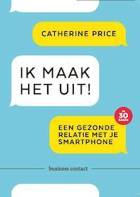 Ik maak het uit! - Catherine Price (ISBN 9789047011279)
