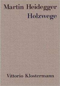Holzwege - Martin Heideggzer