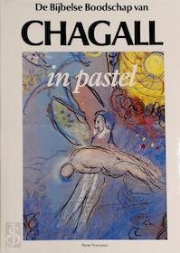 De Bijbelse Boodschap van Chagall in pastel - Pierre Provoyeur, Marc Chagall, H.A.M. van der Heyden (ISBN 9789023006077)