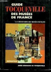 Guide Tocqueville des musées de France. - N/a (ISBN 9782830703597)