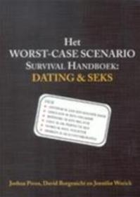 Het worst-case scenario survival handboek: dating & sex - Joshua Piven, David Borgenicht, Jennifer Worick, Joost Zwart (ISBN 9789038913100)