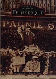 Dunkerque - Jean-Luc Porhel, Catherine Lesage (ISBN 9782842530730)