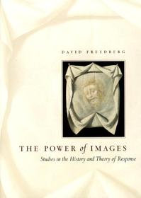 The Power of Images - Freedberg (ISBN 9780226261461)