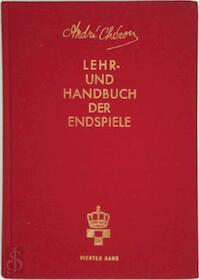 Lehr- und Handbuch der Endspiele Schlussband IV - André Chéron