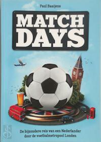 Matchdays: de bijzondere reis van een Nederlander door de voetbalmetropool Londen - Paul Baaijens (ISBN 9789090282671)