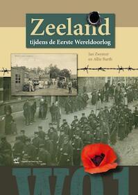 Zeeland tijdens de Eerste Wereldoorlog - Jan Zwemer, Allie Barth (ISBN 9789071937255)